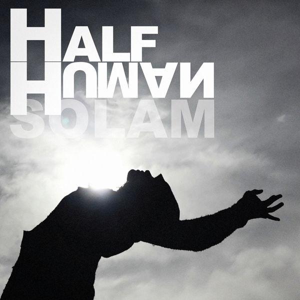 Solam - Half Human