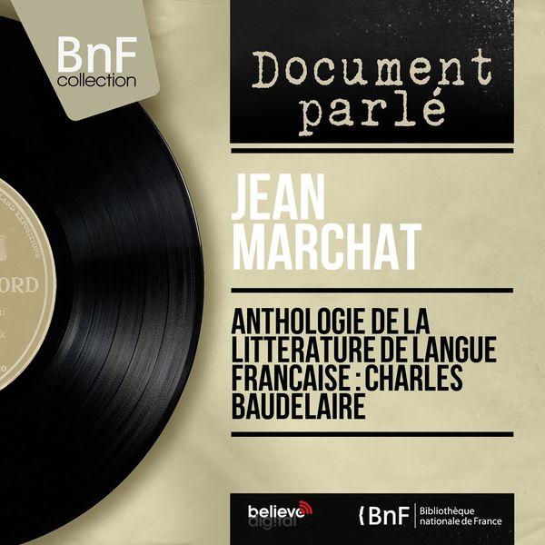 Jean Marchat - Anthologie de la littérature de langue française : Charles Baudelaire (Mono Version)