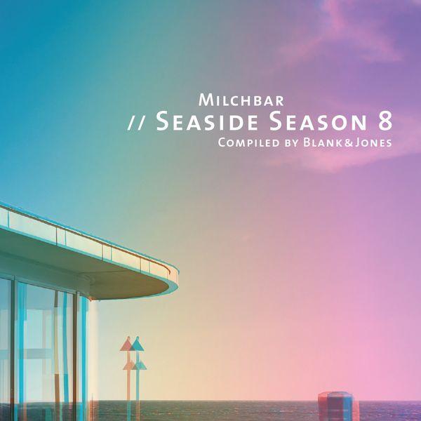 Blank & Jones - Milchbar - Seaside Season 8
