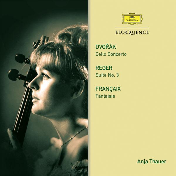 Anja Thauer - Dvorak : Cello Concerto (+ Reger & Francaix)
