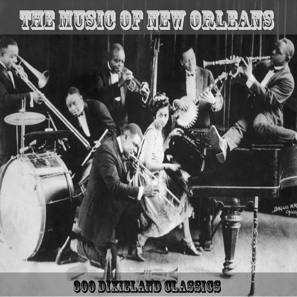 Various Artists - The Music of New Orleans 300 Dixieland Classics