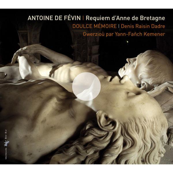 Yann-Fanch Kemener - Antoine de Févin : Requiem d'Anne de Bretagne