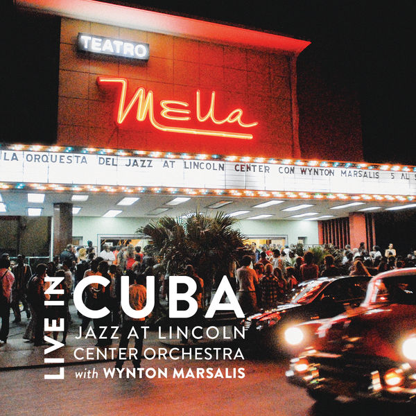 Jazz At Lincoln Center Orchestra - Live in Cuba