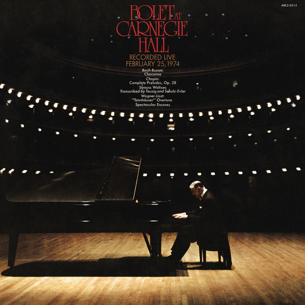 Jorge Bolet - Bolet At Carnegie Hall -  Recorded Live February 25, 1974 (Remastered)