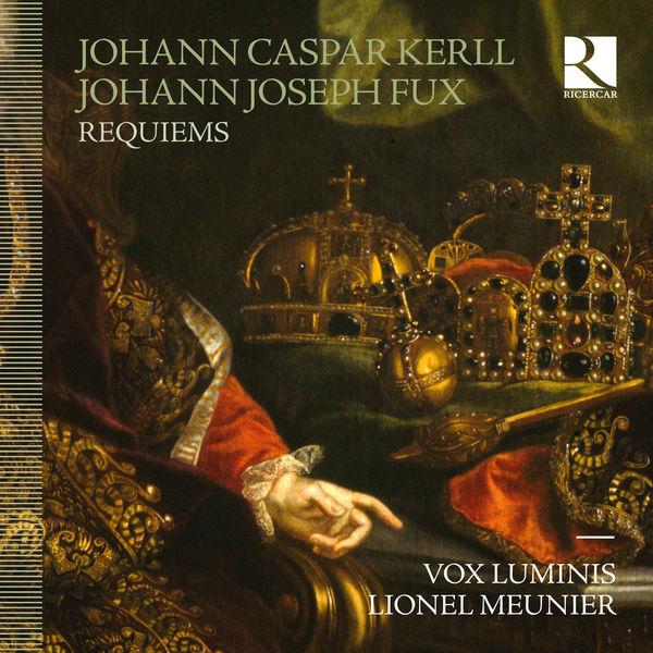 Vox Luminis - Kerll & Fux : Requiems