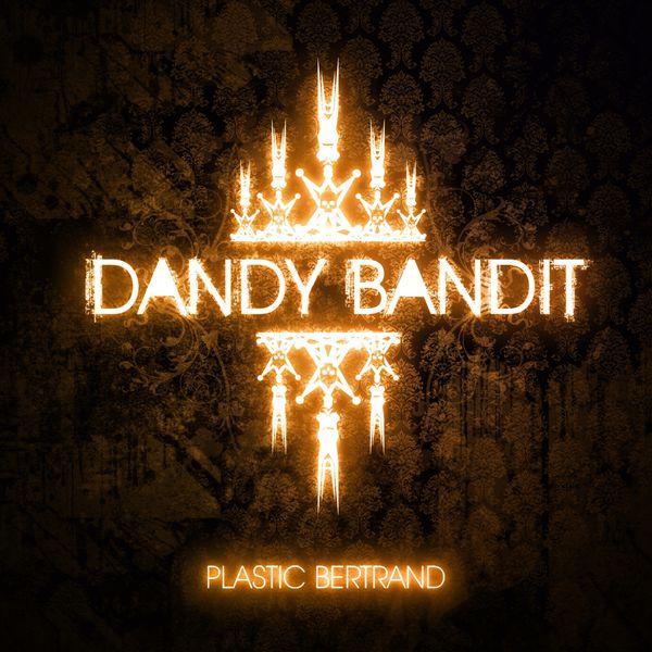 Plastic Bertrand - Dandy Bandit