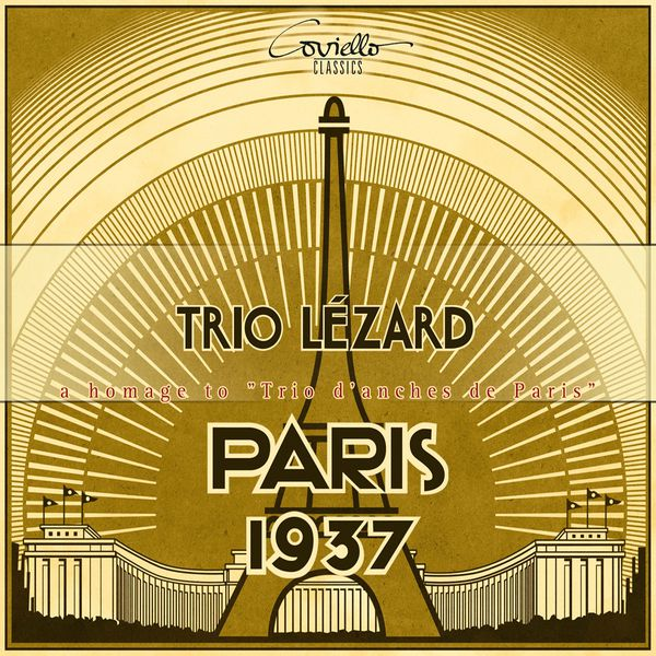 "Trio Lezard - Paris, 1937: A Homage to ""Trio d'anches de Paris"""