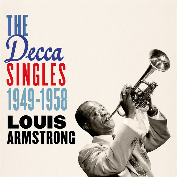 Louis Armstrong - The Decca Singles 1949-1958