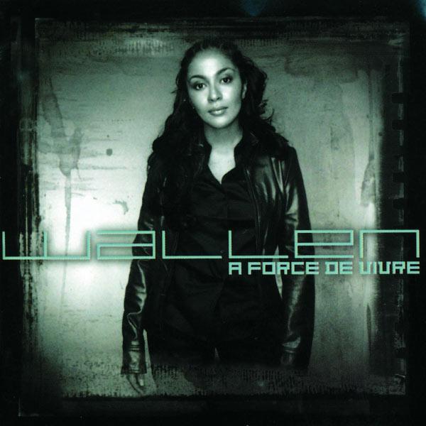 album wallen a force de vivre