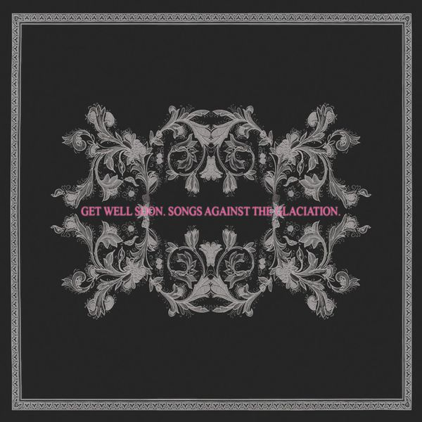 Get Well Soon|Songs Against the Glaciation