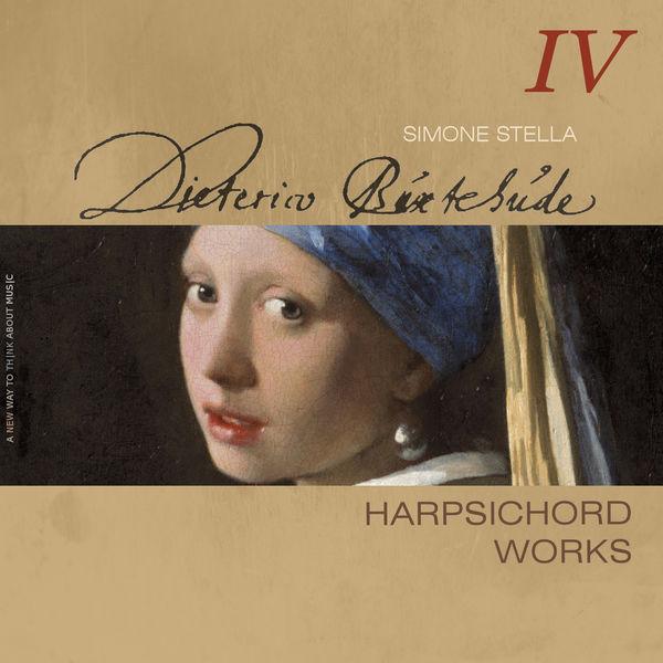 Simone Stella - Dietrich Buxtehude : Complete Harpsichord Works, Vol. 4
