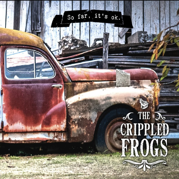 The Crippled Frogs - So Far, It's Ok