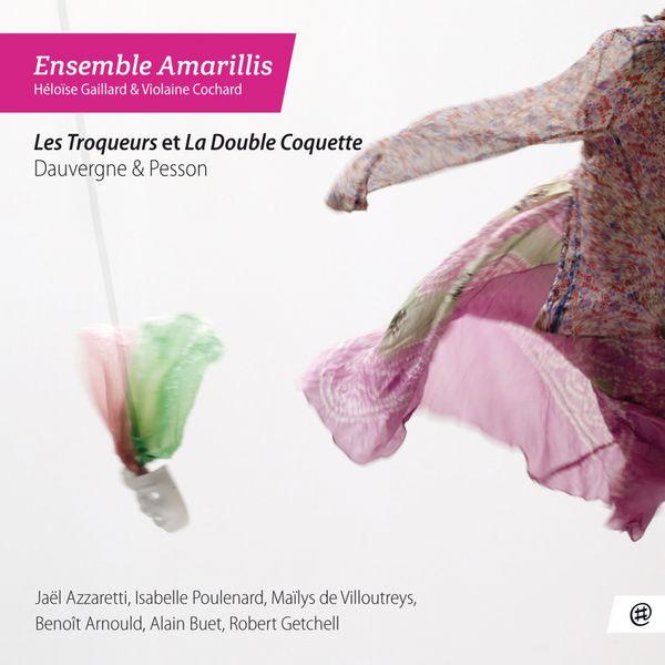 Ensemble Amarillis - Les Troqueurs et la Double Coquette