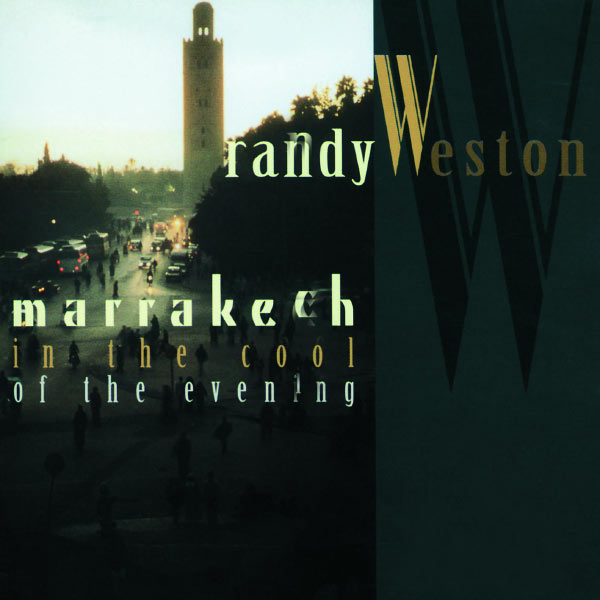 Randy Weston - Marrakech In The Cool Of The Evening