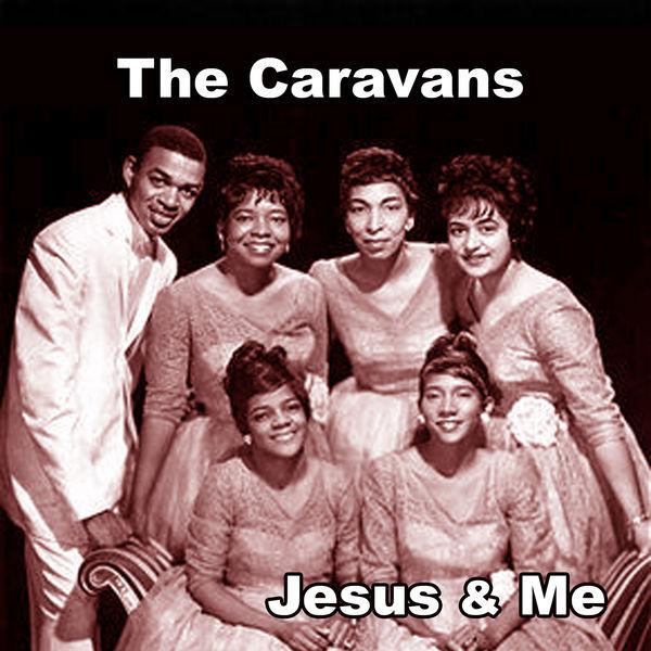 The Caravans - Jesus & Me