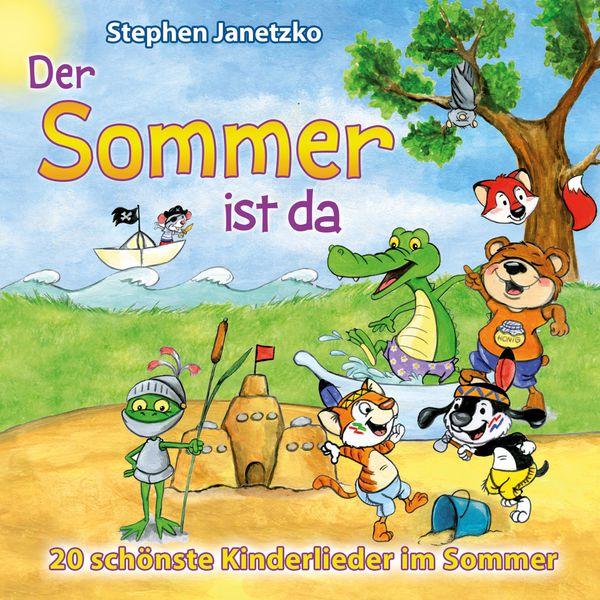 Stephen Janetzko - Der Sommer ist da - 20 schönste Kinderlieder im Sommer
