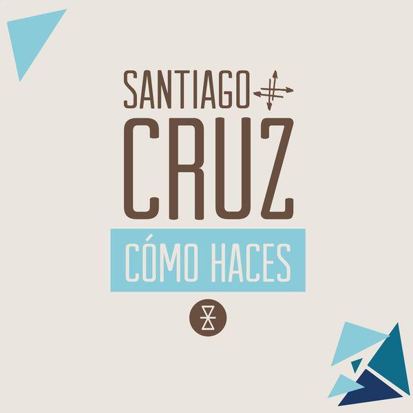 Santiago Cruz - Cómo Haces (Album Version)