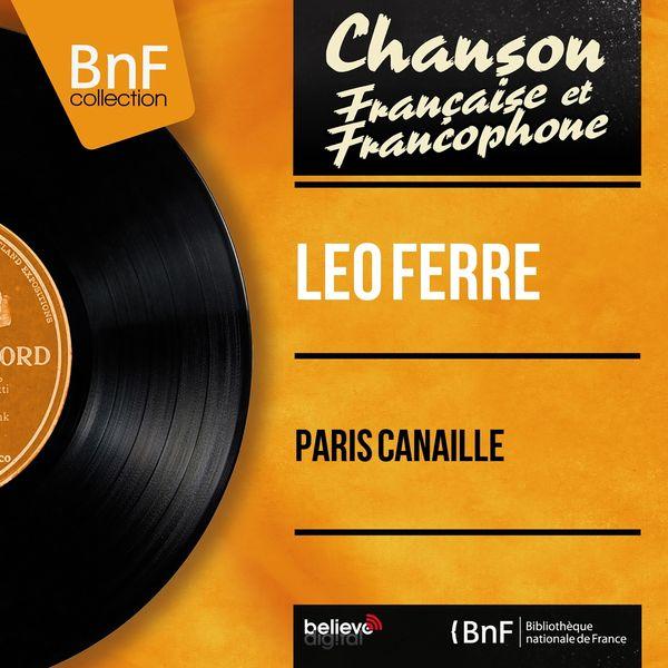 Léo Ferré - Paris canaille (feat. Jean Faustin et son orchestre) [Mono Version]