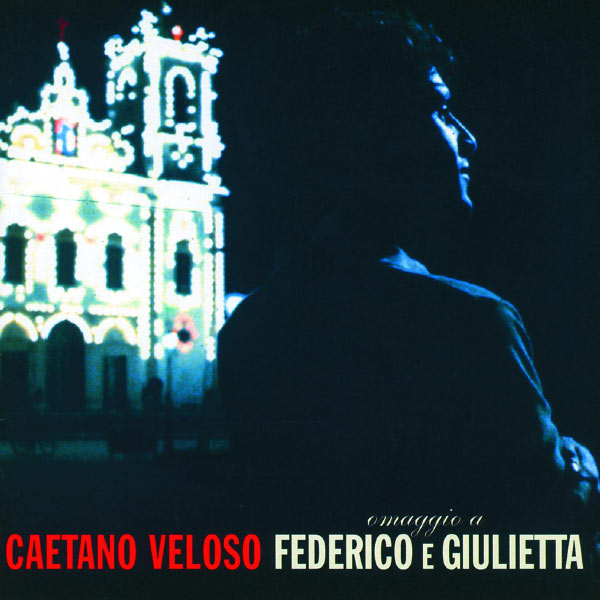 Caetano Veloso - Omaggio A Federico E Giulietta