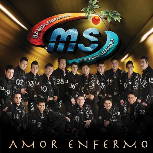 Banda Sinaloense MS de Sergio Lizárraga - Amor Enfermo