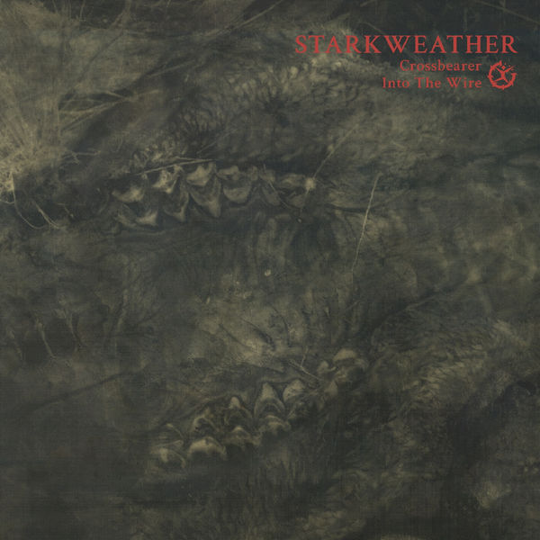 Starkweather - Crossbearer / Into the Wire (Reissue)