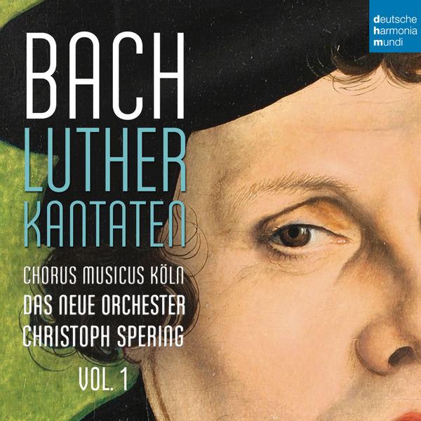 Christoph Spering - Bach: Lutherkantaten, Vol. 1 (BWV 62, 36, 91)