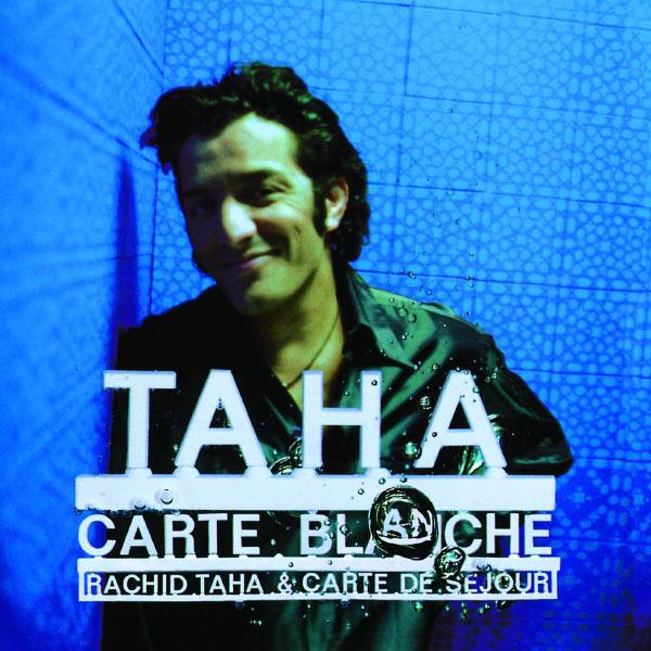 Rachid Taha - Carte Blanche