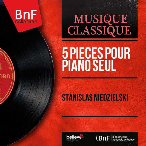 Stanislas Niedzielski - 5 pièces pour piano seul (Mono Version)
