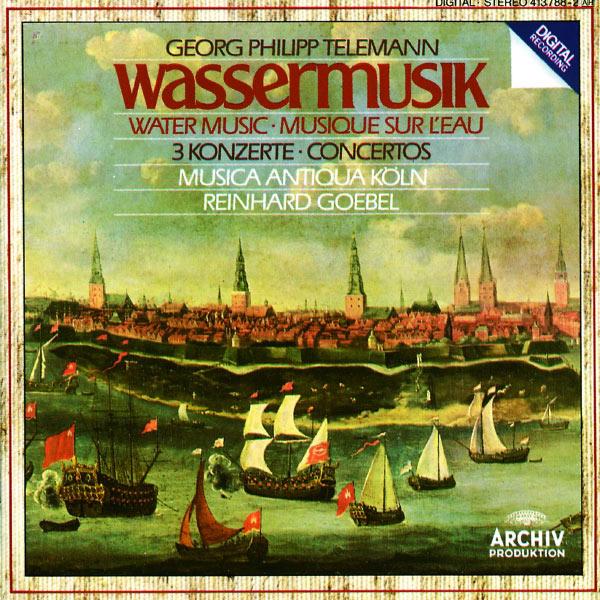 Musica Antiqua Köln  - Telemann: Water Music; 3 Concertos