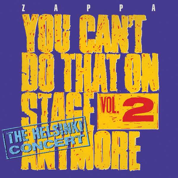Frank Zappa - You Can't Do That On Stage Anymore, Vol. 2 - The Helsinki Concert