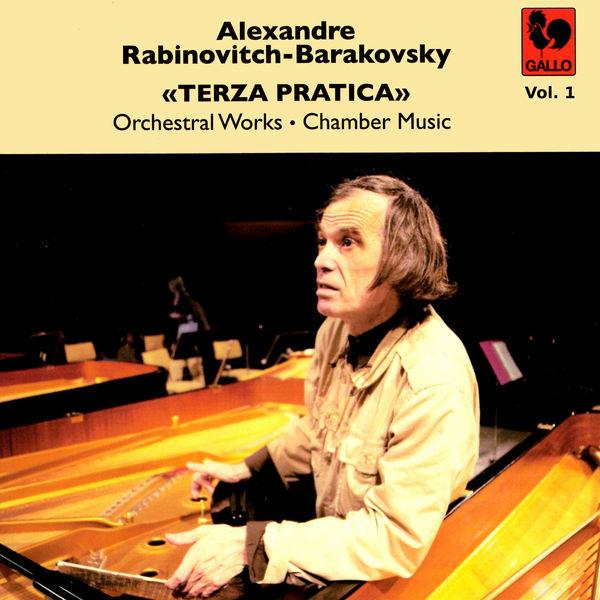 Alexander Rabinovitch - Alexandre Rabinovitch-Barakovsky: «Terza Pratica» Vol. 1