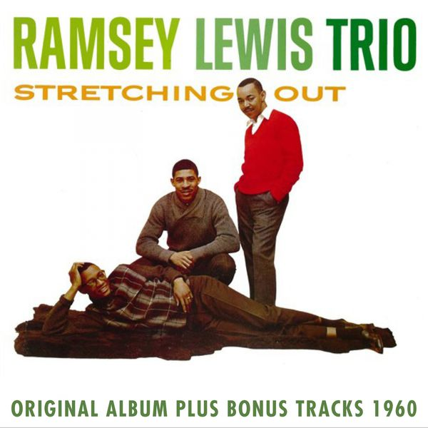 Ramsey Lewis Trio - Stretching OutOriginal Album Plus Bonus Tracks 1960