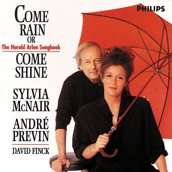 Sylvia McNair - Come Rain Or Come Shine: The Harold Arlen Songbook