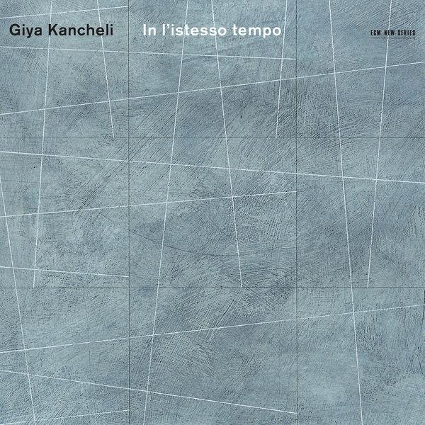 Gidon Kremer - Kancheli: In l'istesso tempo