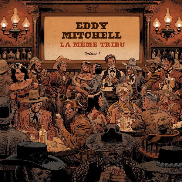 Eddy Mitchell - La Même tribu (Volume 1)