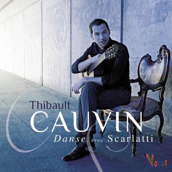 Thibault Cauvin - Danse avec Scarlatti (Sonates K77, K81, K88, K89, K90, K91)