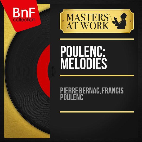 Pierre Bernac - Poulenc: Mélodies (Mono Version)
