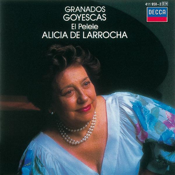 Alicia de Larrocha - Granados: Goyescas
