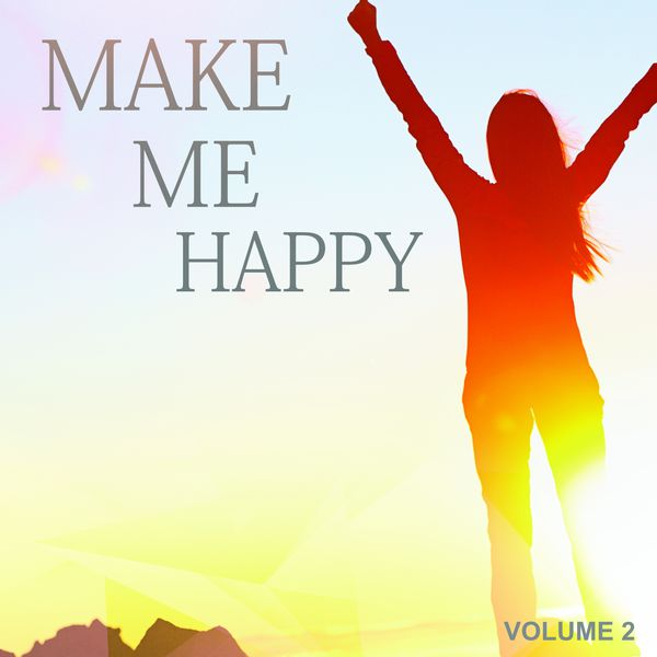 Various Artists - Make Me Happy, Vol. 2 (This House Tunes Will Make You Feel Good)