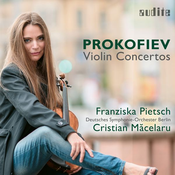 Franziska Pietsch - Sergei Prokofiev: Violin Concertos