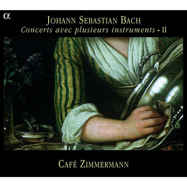 Café Zimmermann - Bach : Concerts avec plusieurs instruments II