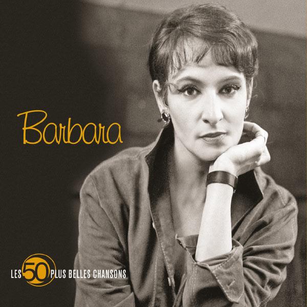 Barbara - Les 50 Plus Belles Chansons De Barbara
