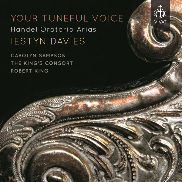 Iestyn Davies - Your Tuneful Voice: Handel Oratorio Arias