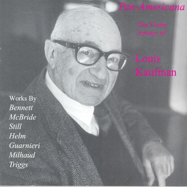 Louis Kaufman - BENNETT, R.R.: Violin Concerto / A Song Sonata / HELM, E.: Comment on Two Spirituals / GUARNIERI, C.: Violin Sonata No. 2 (Kaufman) (1933-1947)