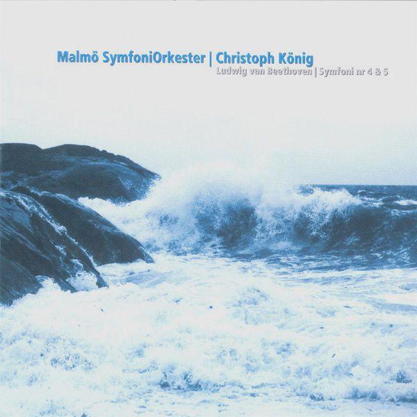 Christoph Konig - Beethoven: Symphonies Nos. 4 & 5