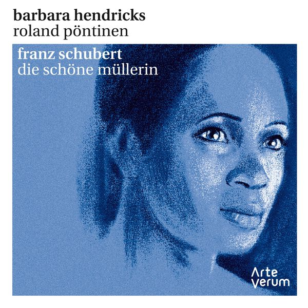 Barbara Hendricks - Franz Schubert : Die schöne Müllerin