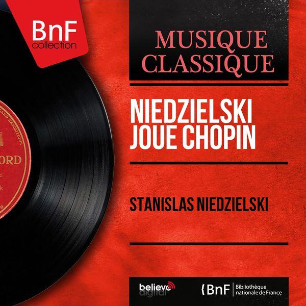 Stanislas Niedzielski - Niedzielski joue Chopin (Mono Version)