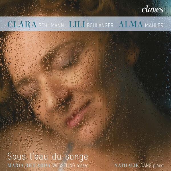 Clara Schumann - Sous l'Eau Du Songe