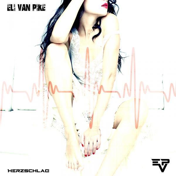 Eli van Pike - Herzschlag
