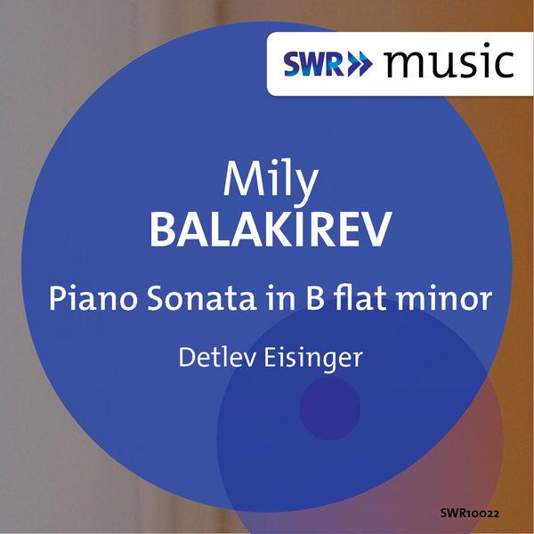 Detlev Eisinger - Balakirev: Piano Sonata in B-Flat Minor